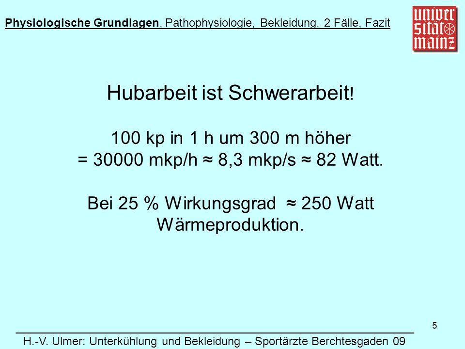 5 Hubarbeit ist Schwerarbeit .100 kp in 1 h um 300 m höher = 30000 mkp/h 8,3 mkp/s 82 Watt.