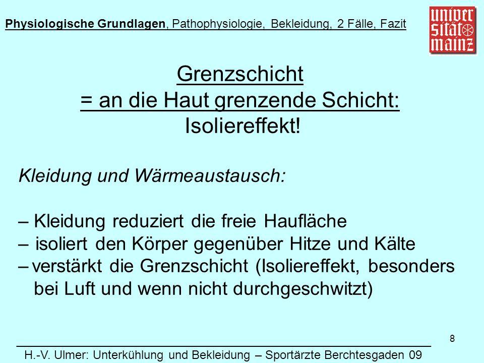 19 Allgemeine Unterkühlung: Erste Hilfe (Fortsetzung): Wärmeableitung über die Unterlage minimieren (Kleidungsstücke etc.