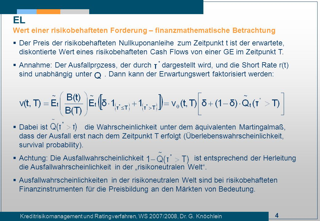 45 Kreditrisikomanagement und Ratingverfahren, WS 2007/2008, Dr.