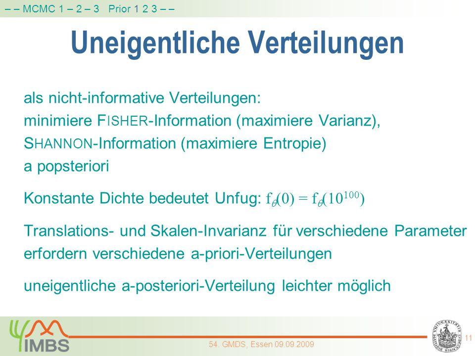 Uneigentliche Verteilungen als nicht-informative Verteilungen: minimiere F ISHER -Information (maximiere Varianz), S HANNON -Information (maximiere En