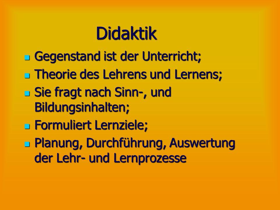 Didaktik Gegenstand ist der Unterricht; Gegenstand ist der Unterricht; Theorie des Lehrens und Lernens; Theorie des Lehrens und Lernens; Sie fragt nac