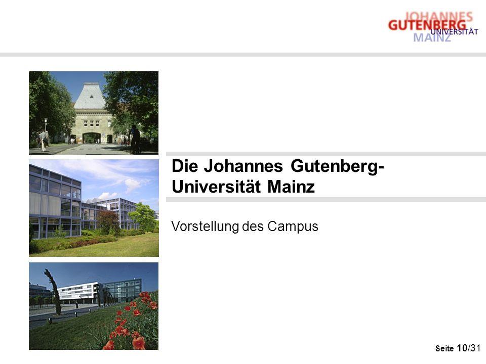 Seite 10/31 Die Johannes Gutenberg- Universität Mainz Vorstellung des Campus