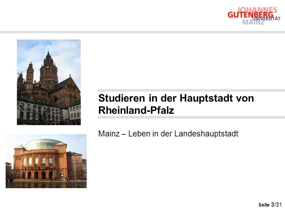 Seite 3/31 Studieren in der Hauptstadt von Rheinland-Pfalz Mainz – Leben in der Landeshauptstadt