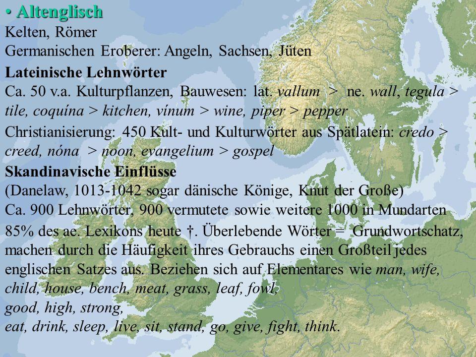 Lateinische Lehnwörter Ca. 50 v.a. Kulturpflanzen, Bauwesen: lat. vallum > ne. wall, tegula > tile, coquína > kitchen, vínum > wine, piper > pepper Ch