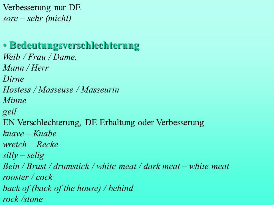 Bedeutungsverschlechterung Bedeutungsverschlechterung Weib / Frau / Dame, Mann / Herr Dirne Hostess / Masseuse / Masseurin Minne geil EN Verschlechter