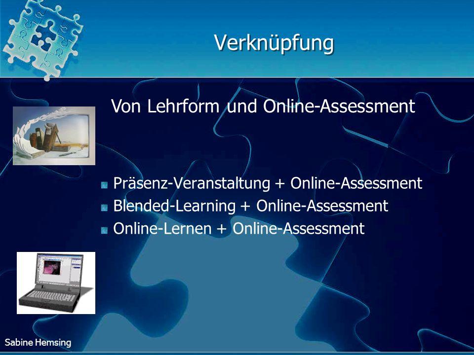 Sabine Hemsing Verknüpfung Präsenz-Veranstaltung + Online-Assessment Blended-Learning + Online-Assessment Online-Lernen + Online-Assessment Von Lehrfo