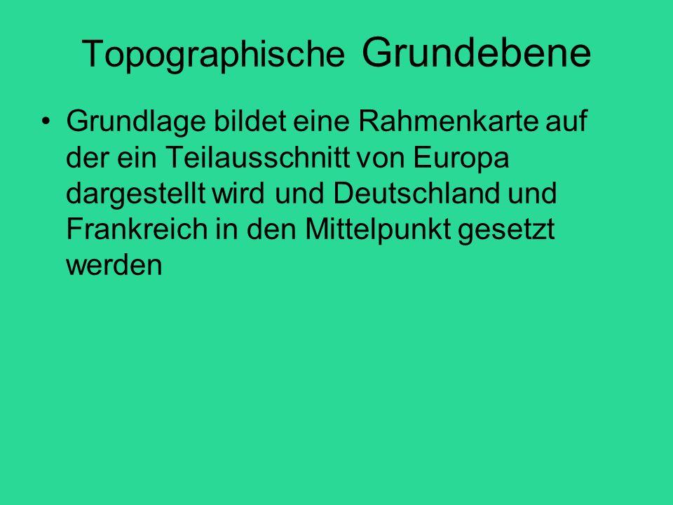 Topographische Grundebene Grundlage bildet eine Rahmenkarte auf der ein Teilausschnitt von Europa dargestellt wird und Deutschland und Frankreich in d