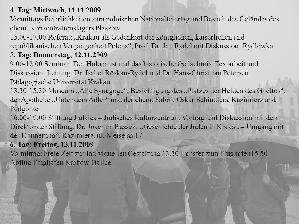 4. Tag: Mittwoch, 11.11.2009 Vormittags Feierlichkeiten zum polnischen Nationalfeiertag und Besuch des Geländes des ehem. Konzentrationslagers Płaszów