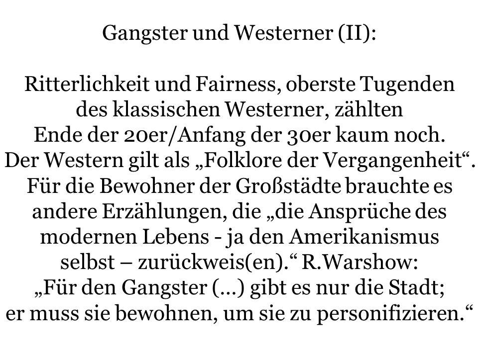 Gangster und Westerner (II): Ritterlichkeit und Fairness, oberste Tugenden des klassischen Westerner, zählten Ende der 20er/Anfang der 30er kaum noch.