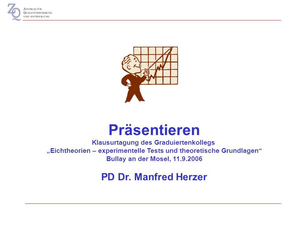 Präsentieren Klausurtagung des Graduiertenkollegs Eichtheorien – experimentelle Tests und theoretische Grundlagen Bullay an der Mosel, 11.9.2006 PD Dr