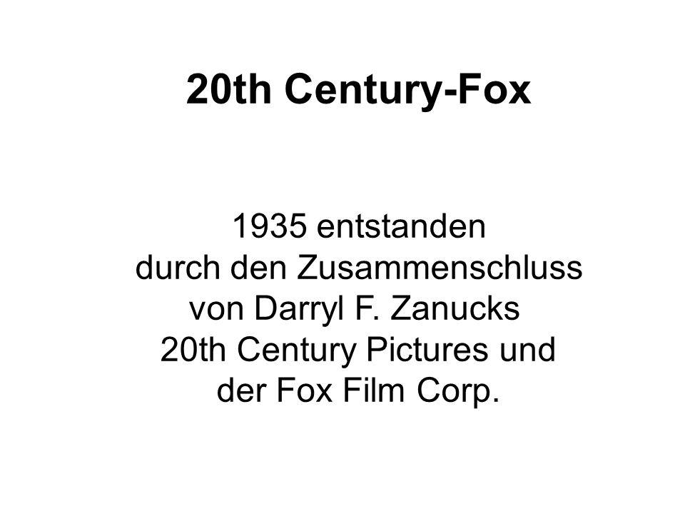 20th Century-Fox 1935 entstanden durch den Zusammenschluss von Darryl F. Zanucks 20th Century Pictures und der Fox Film Corp.