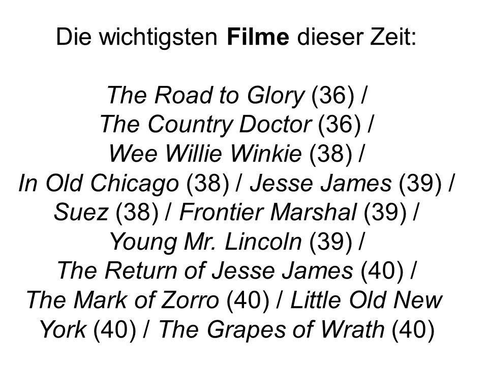 Die wichtigsten Filme dieser Zeit: The Road to Glory (36) / The Country Doctor (36) / Wee Willie Winkie (38) / In Old Chicago (38) / Jesse James (39)