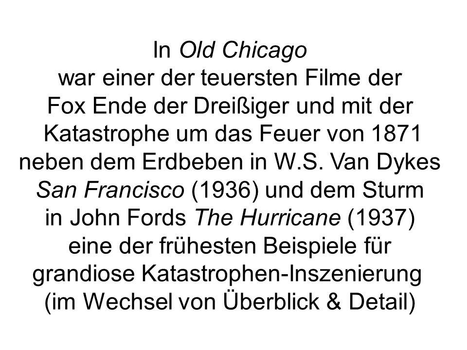 In Old Chicago war einer der teuersten Filme der Fox Ende der Dreißiger und mit der Katastrophe um das Feuer von 1871 neben dem Erdbeben in W.S.