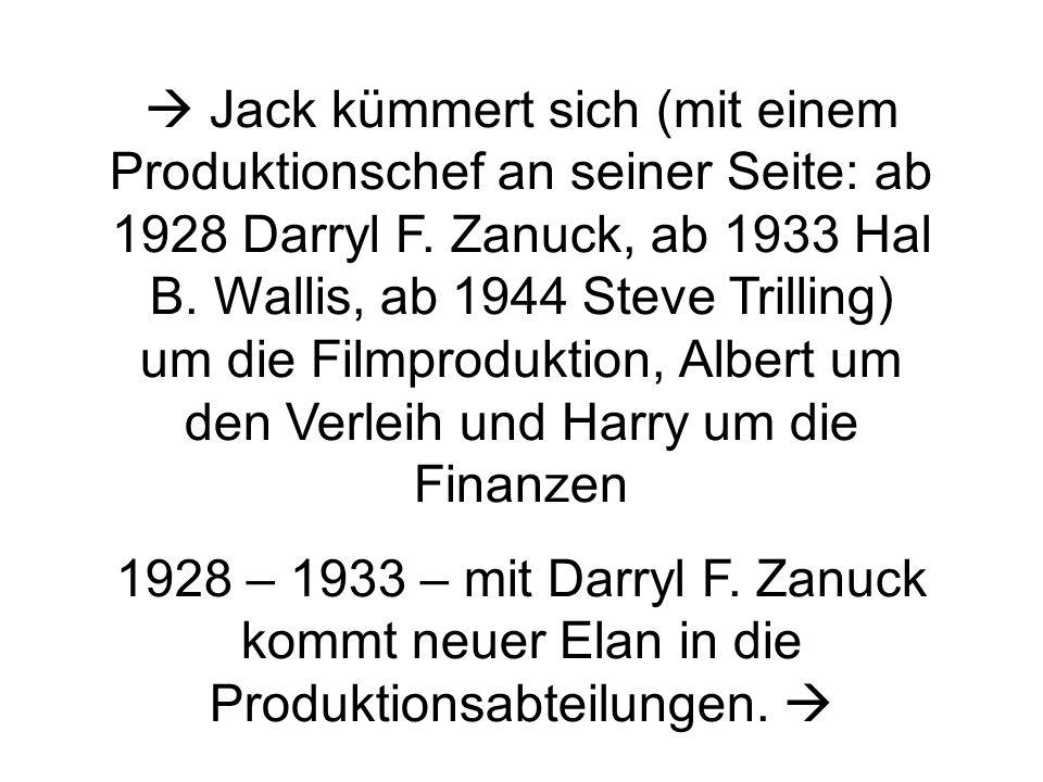 Jack kümmert sich (mit einem Produktionschef an seiner Seite: ab 1928 Darryl F.