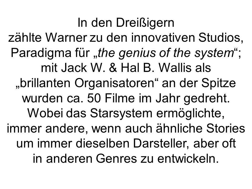 In den Dreißigern zählte Warner zu den innovativen Studios, Paradigma für the genius of the system; mit Jack W.