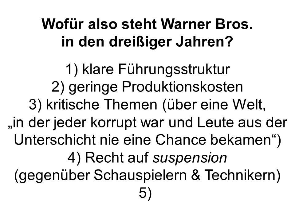 Wofür also steht Warner Bros. in den dreißiger Jahren.
