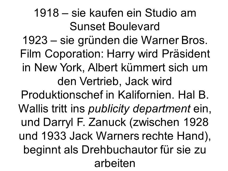1918 – sie kaufen ein Studio am Sunset Boulevard 1923 – sie gründen die Warner Bros.