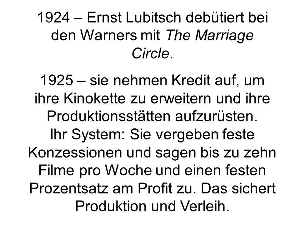 1924 – Ernst Lubitsch debütiert bei den Warners mit The Marriage Circle. 1925 – sie nehmen Kredit auf, um ihre Kinokette zu erweitern und ihre Produkt