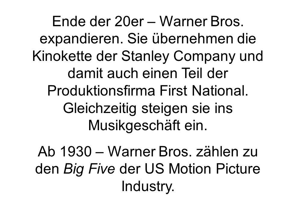 Ende der 20er – Warner Bros.expandieren.