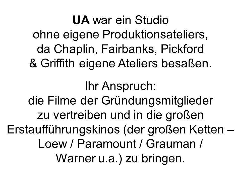 UA war ein Studio ohne eigene Produktionsateliers, da Chaplin, Fairbanks, Pickford & Griffith eigene Ateliers besaßen. Ihr Anspruch: die Filme der Grü