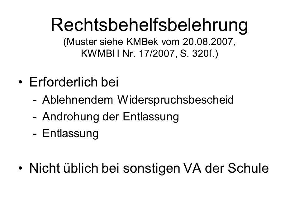Rechtsbehelfsbelehrung (Muster siehe KMBek vom 20.08.2007, KWMBl I Nr. 17/2007, S. 320f.) Erforderlich bei -Ablehnendem Widerspruchsbescheid -Androhun