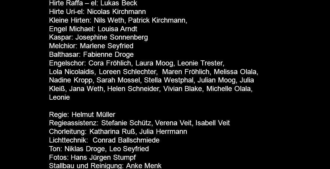Rollen Erzähler: Ronja Nicolaidis Chorführer: Alina Trester Sprecher Lukas.: Laura Metz Sprecher Matthäus.: Emmeli Sonnenberg Engel Gabriel: Anna Viol