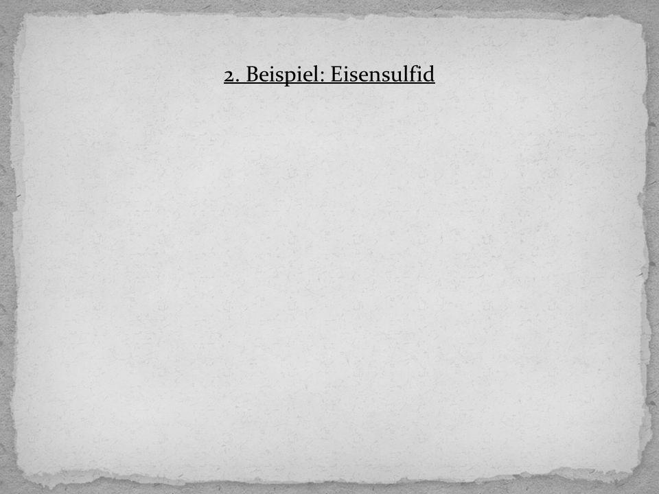 2. Beispiel: Eisensulfid