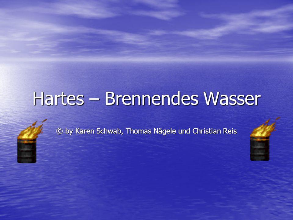 Hartes – Brennendes Wasser © by Karen Schwab, Thomas Nägele und Christian Reis