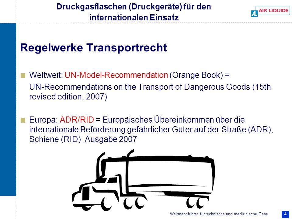 Weltmarktführer für technische und medizinische Gase 5 Regelwerke Transportrecht (Fortsetzung) Europa TPED (Richtlinie über ortsbewegliche Druckgeräte) Transportable Pressure Equipment Directive (Council Directive 1999/36/EC of April 29, 1999) USA: DOT (U.S.