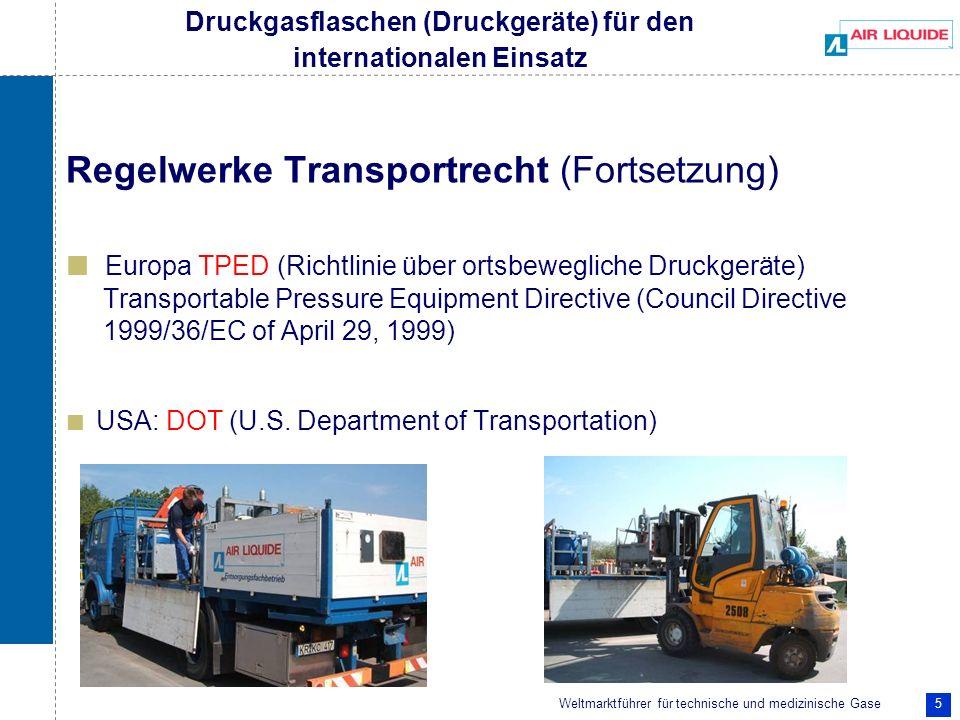 Weltmarktführer für technische und medizinische Gase 5 Regelwerke Transportrecht (Fortsetzung) Europa TPED (Richtlinie über ortsbewegliche Druckgeräte