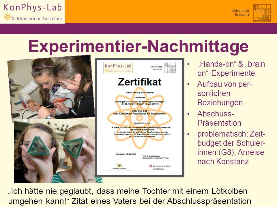 Experimentier-Nachmittage Hands-on & brain on-Experimente Aufbau von per- sönlichen Beziehungen Abschuss- Präsentation problematisch: Zeit- budget der