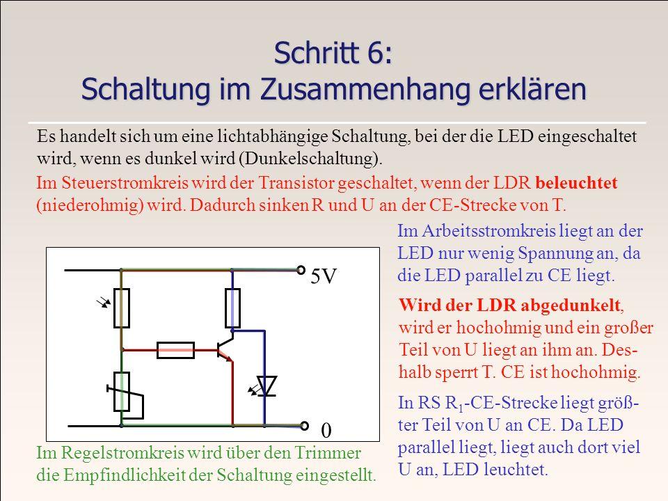 Schritt 6: Schaltung im Zusammenhang erklären 5V 0 Es handelt sich um eine lichtabhängige Schaltung, bei der die LED eingeschaltet wird, wenn es dunke