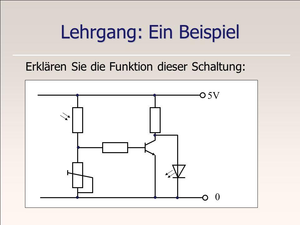 Lehrgang: Ein Beispiel Erklären Sie die Funktion dieser Schaltung: 5V 0