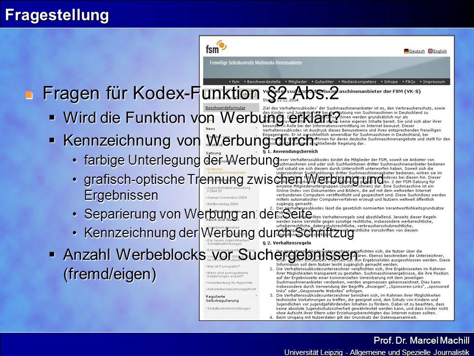 Prof. Dr. Marcel Machill Universität Leipzig - Allgemeine und Spezielle Journalistik Fragestellung Fragen für Kodex-Funktion §2 Abs.2 Fragen für Kodex
