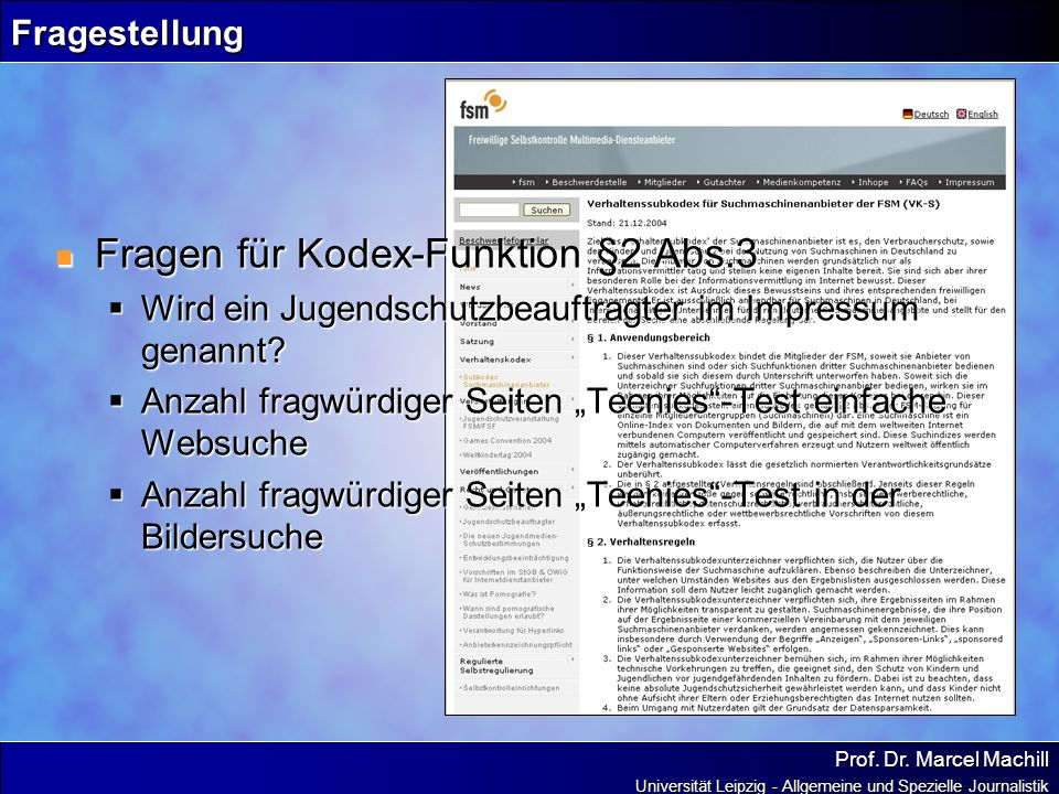 Prof. Dr. Marcel Machill Universität Leipzig - Allgemeine und Spezielle Journalistik Fragestellung Fragen für Kodex-Funktion §2 Abs.3 Fragen für Kodex