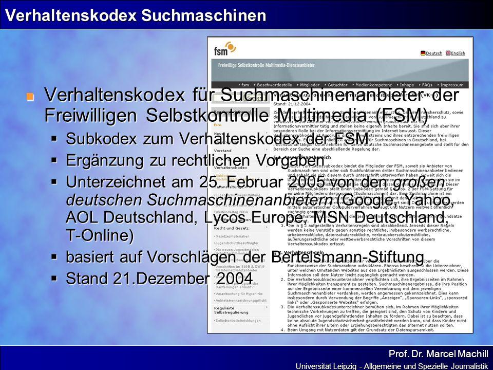 Prof. Dr. Marcel Machill Universität Leipzig - Allgemeine und Spezielle Journalistik Verhaltenskodex Suchmaschinen Verhaltenskodex für Suchmaschinenan
