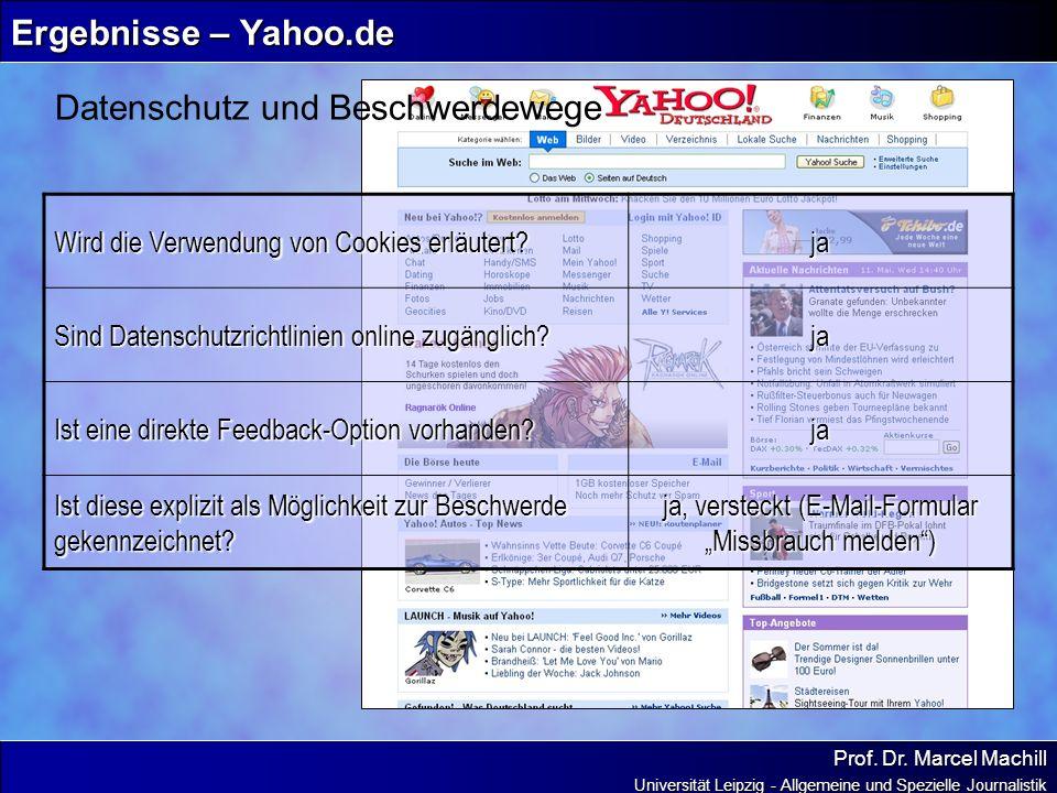 Prof. Dr. Marcel Machill Universität Leipzig - Allgemeine und Spezielle Journalistik Ergebnisse – Yahoo.de Datenschutz und Beschwerdewege Wird die Ver