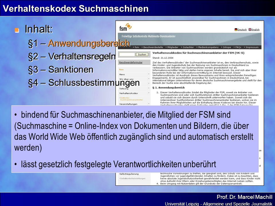 Prof. Dr. Marcel Machill Universität Leipzig - Allgemeine und Spezielle Journalistik Verhaltenskodex Suchmaschinen Inhalt: Inhalt: §1 – Anwendungsbere
