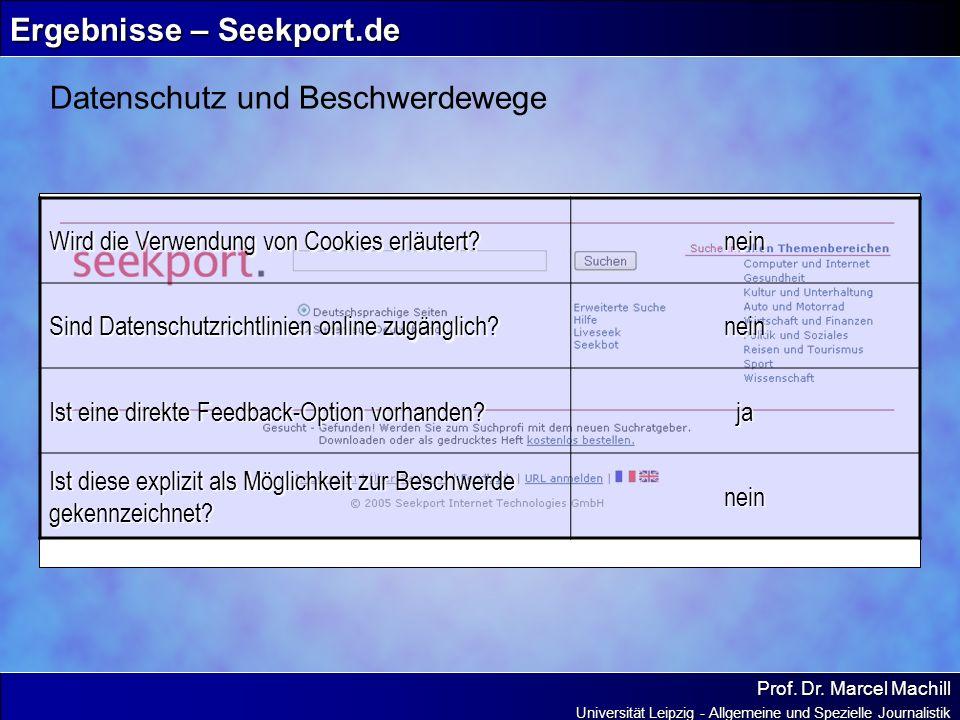 Prof. Dr. Marcel Machill Universität Leipzig - Allgemeine und Spezielle Journalistik Ergebnisse – Seekport.de Datenschutz und Beschwerdewege Wird die