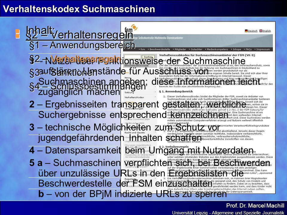Prof. Dr. Marcel Machill Universität Leipzig - Allgemeine und Spezielle Journalistik Verhaltenskodex Suchmaschinen §2 – Verhaltensregeln §2 – Verhalte