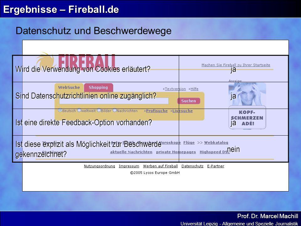 Prof. Dr. Marcel Machill Universität Leipzig - Allgemeine und Spezielle Journalistik Ergebnisse – Fireball.de Datenschutz und Beschwerdewege Wird die