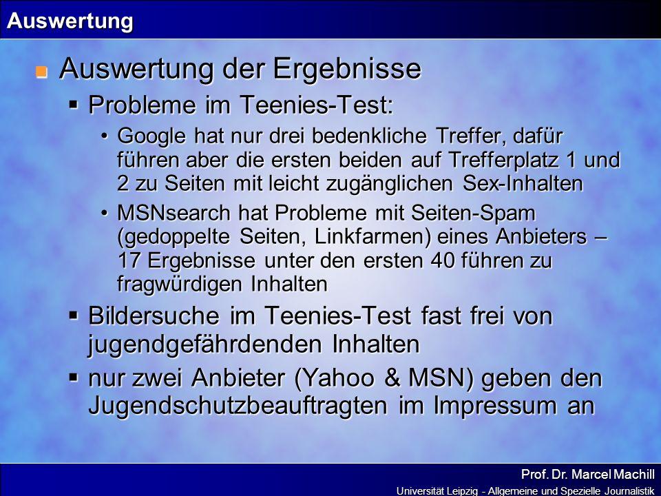 Prof. Dr. Marcel Machill Universität Leipzig - Allgemeine und Spezielle Journalistik Auswertung Auswertung der Ergebnisse Auswertung der Ergebnisse Pr