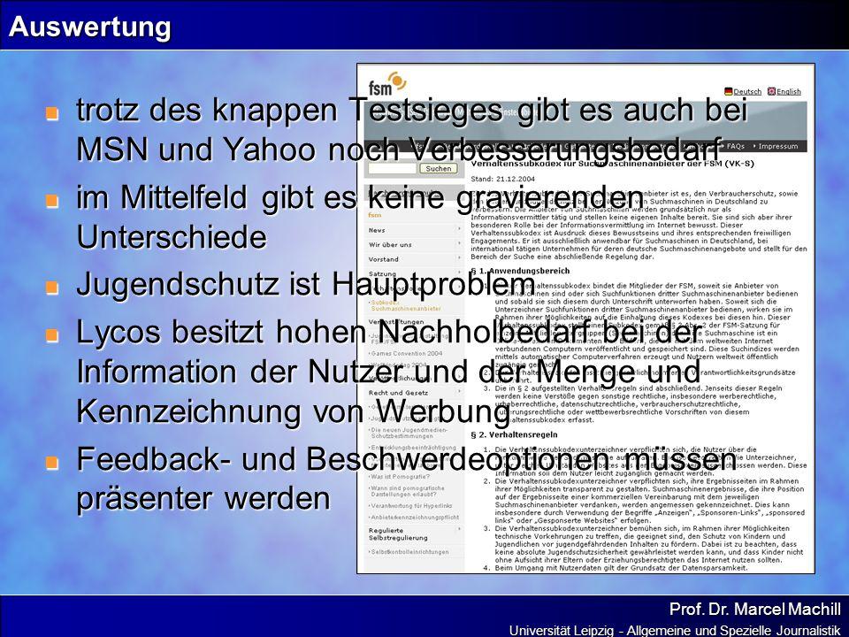 Prof. Dr. Marcel Machill Universität Leipzig - Allgemeine und Spezielle Journalistik Auswertung trotz des knappen Testsieges gibt es auch bei MSN und