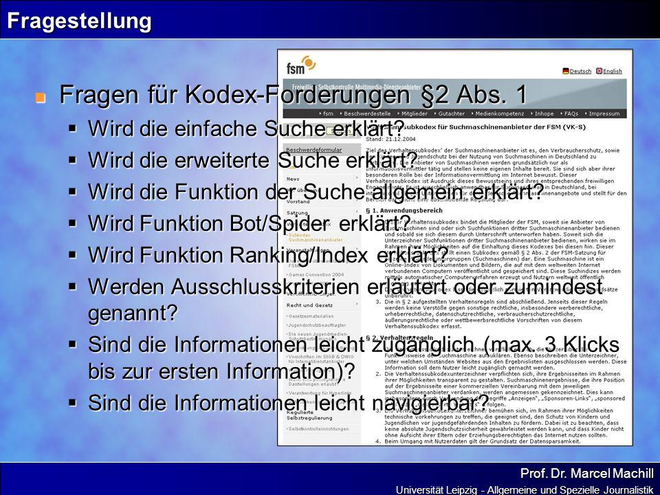 Prof. Dr. Marcel Machill Universität Leipzig - Allgemeine und Spezielle Journalistik Fragestellung Fragen für Kodex-Forderungen §2 Abs. 1 Fragen für K
