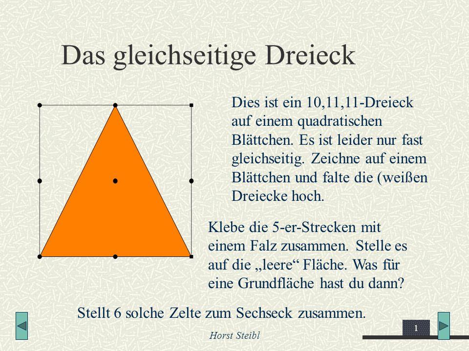 Horst Steibl 1 Das gleichseitige Dreieck Dies ist ein 10,11,11-Dreieck auf einem quadratischen Blättchen. Es ist leider nur fast gleichseitig. Zeichne