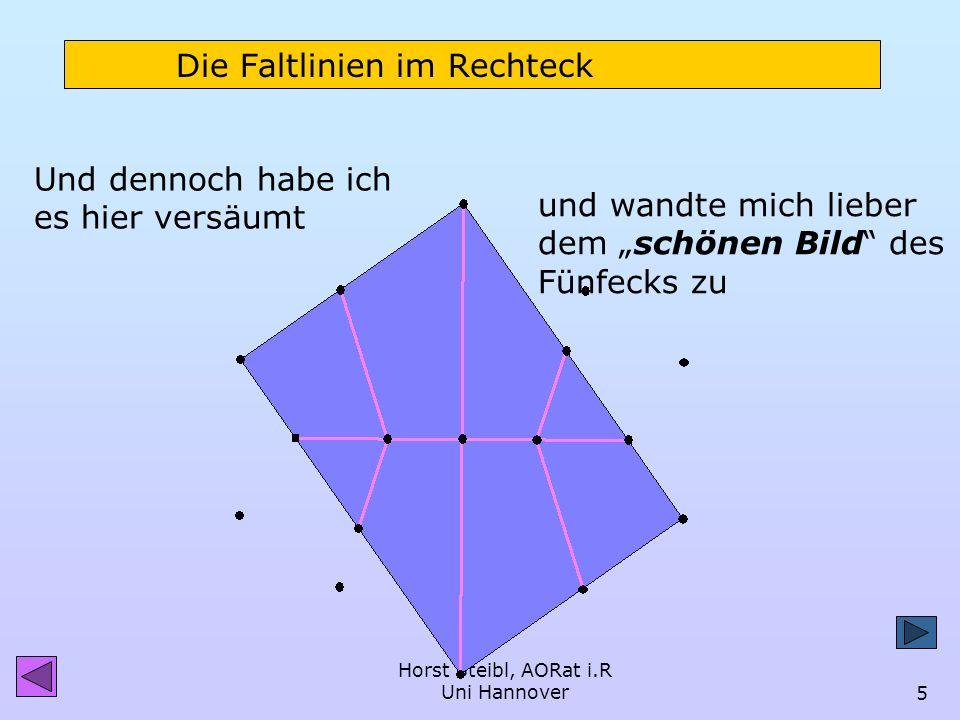 Horst Steibl, AORat i.R Uni Hannover4 Wenden wir dieses Wissen einmal an: Falten der Diagonalen..... Ich lege angeblich Wert auf das Hinterfragen mein