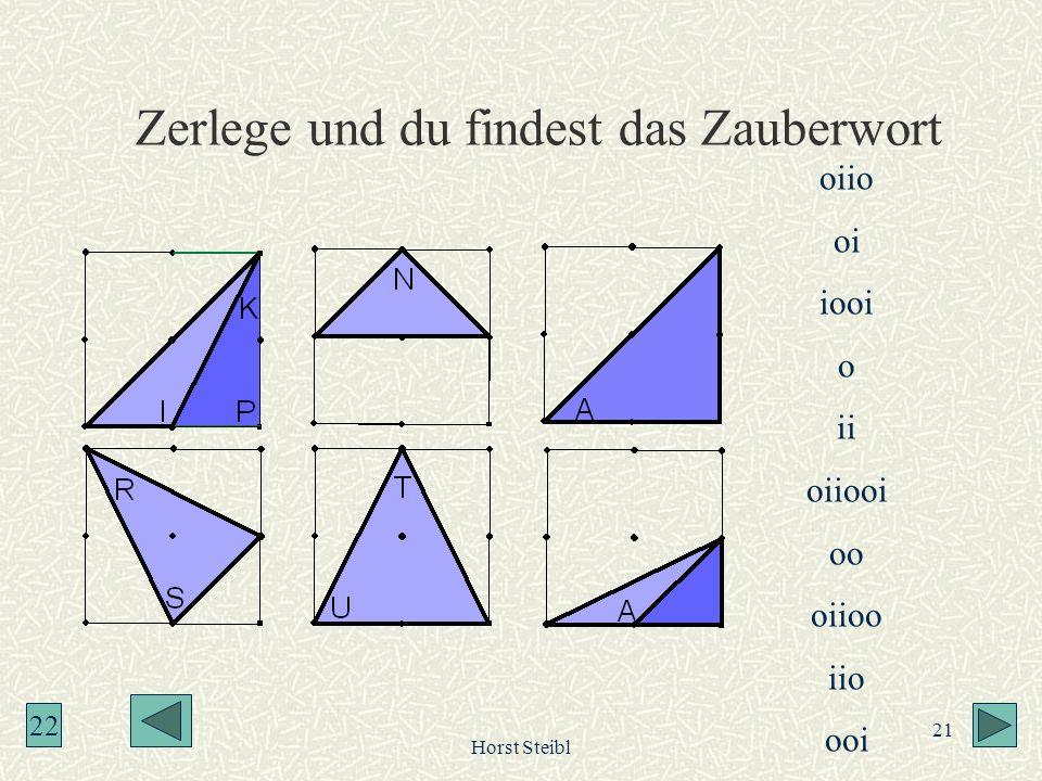 Horst Steibl 21 Zerlege und du findest das Zauberwort oiio oi iooi o ii oiiooi oo oiioo iio ooi 22