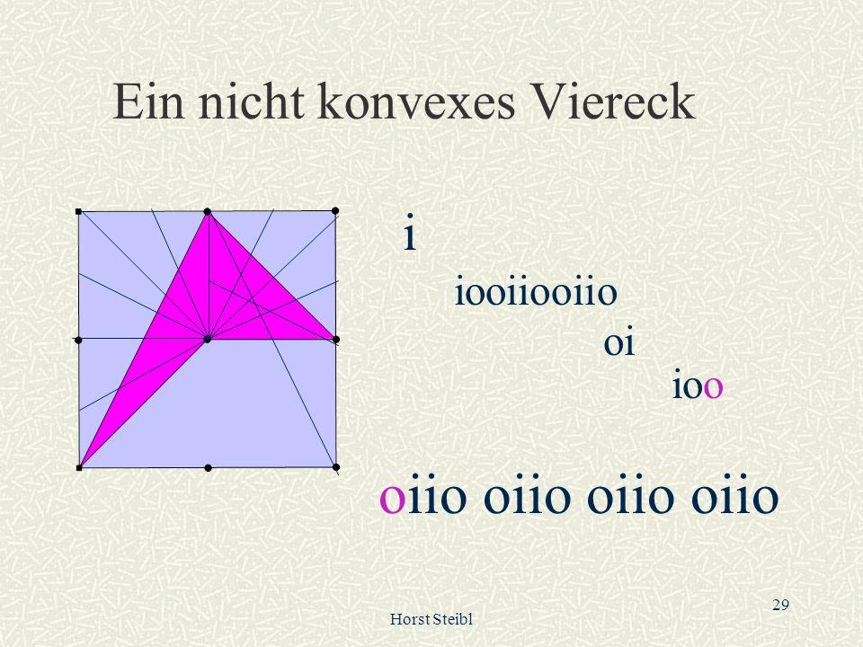 Horst Steibl 29 Ein nicht konvexes Viereck i iooiiooiio oi ioo oiio oiio