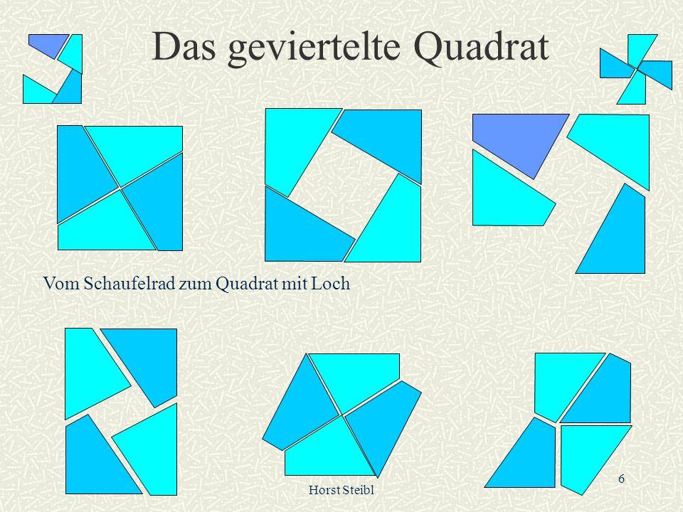 Horst Steibl 6 Das geviertelte Quadrat Vom Schaufelrad zum Quadrat mit Loch