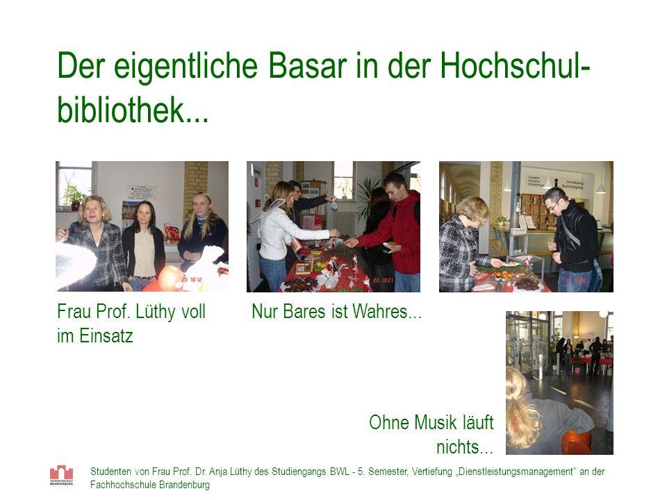 Studenten von Frau Prof. Dr. Anja Lüthy des Studiengangs BWL - 5. Semester, Vertiefung Dienstleistungsmanagement an der Fachhochschule Brandenburg Der